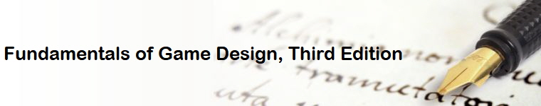 Fundamentals Of Game Design Third Edition - Fundamentals of game design